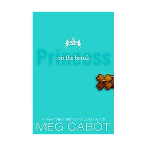 Princess on the Brink ( Princess Diaries) (Reprint) (Paperback) by Meg Cabot - image 1 of 1