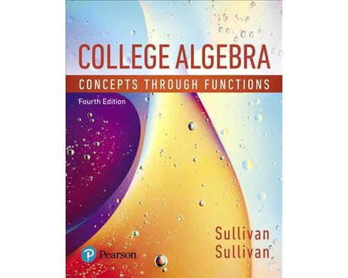 College Algebra : Concepts Through Functions -  by Michael Sullivan & III Michael Sullivan (Hardcover) - image 1 of 1