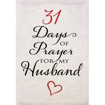 31 Days of Prayer for My Husband - (Paperback)