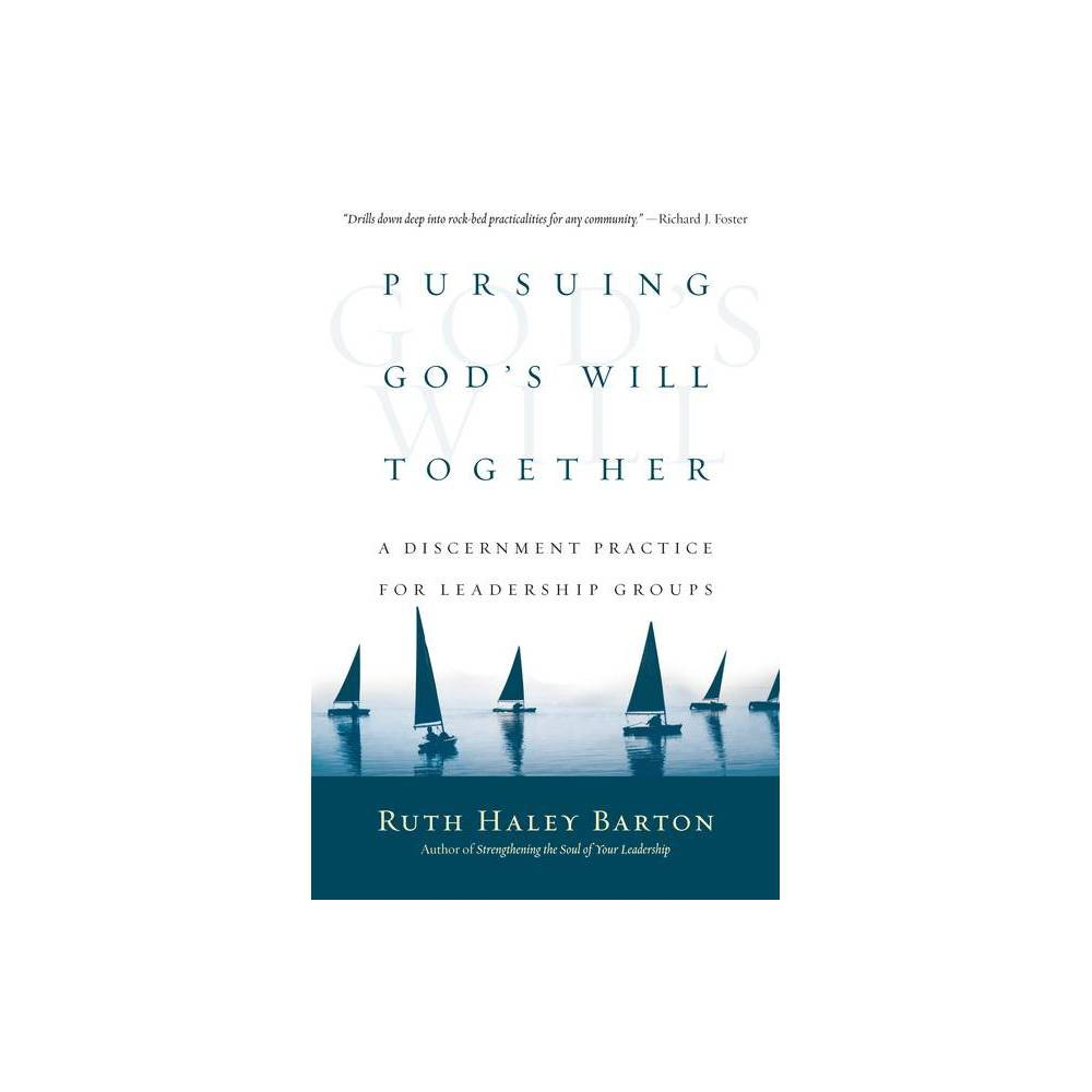 Pursuing God S Will Together Transforming Resources By Ruth Haley Barton Hardcover