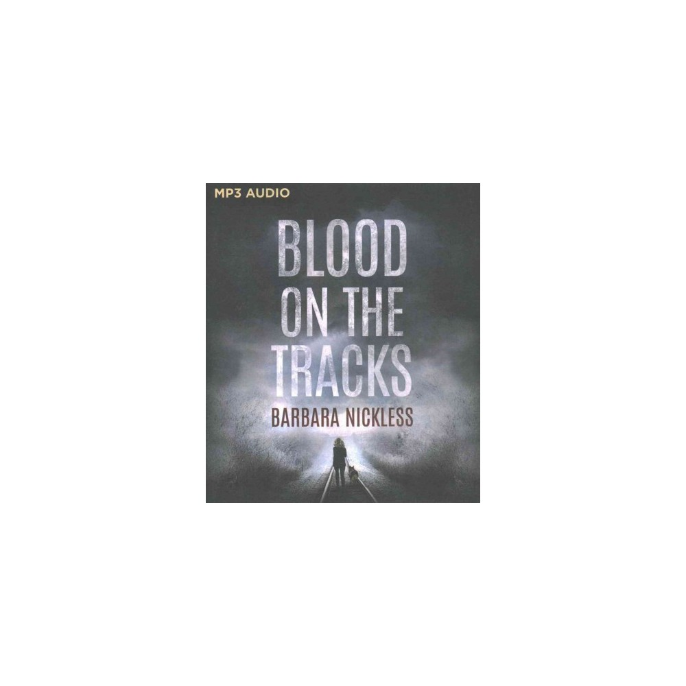 Blood on the Tracks (MP3-CD) (Barbara Nickless).