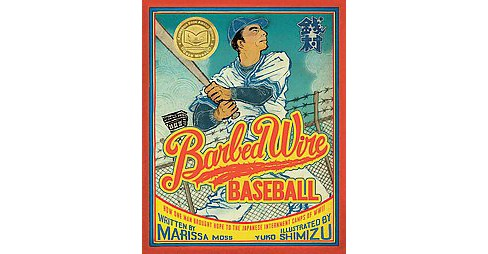 Barbed Wire Baseball (Reprint) (Paperback) (Marissa Moss) - image 1 of 1