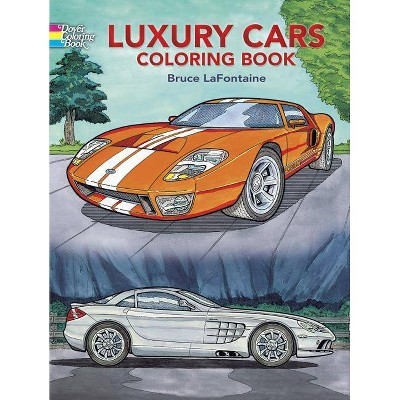 - Luxury Cars Coloring Book - (Dover Coloring Books) By Bruce LaFontaine  (Paperback) : Target
