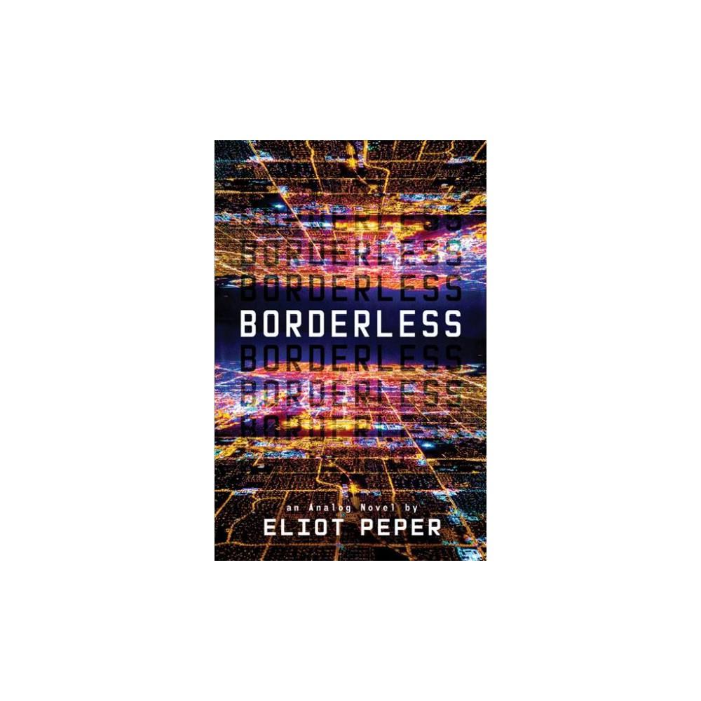 Borderless - (Analog) by Eliot Peper (Paperback)
