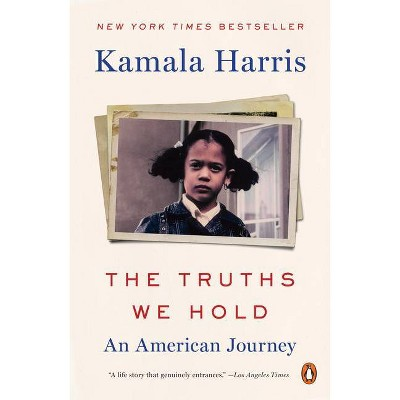 The Truths We Hold - by Kamala Harris (Paperback)