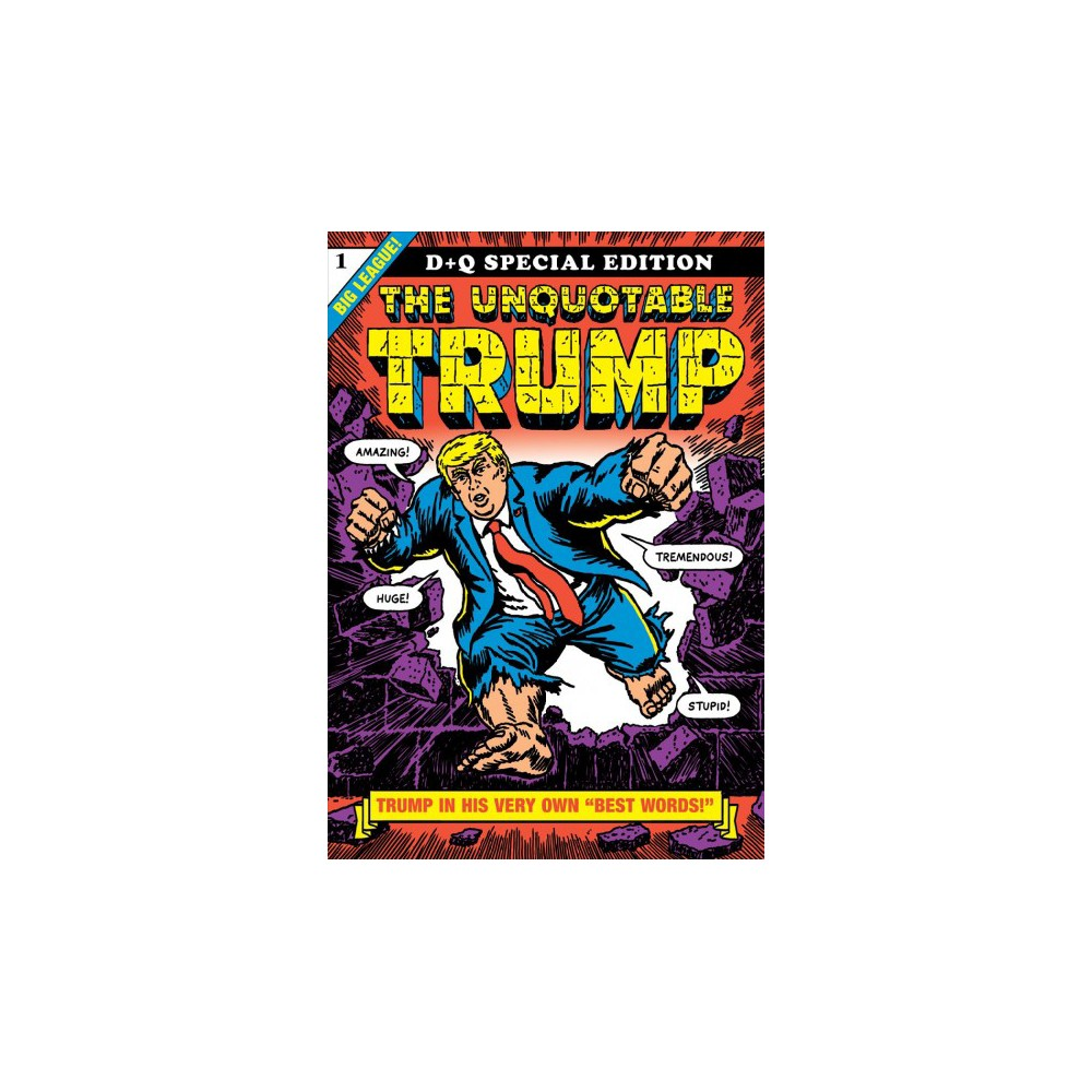 Unquotable Trump - Special by R. Sikoryak (Paperback)
