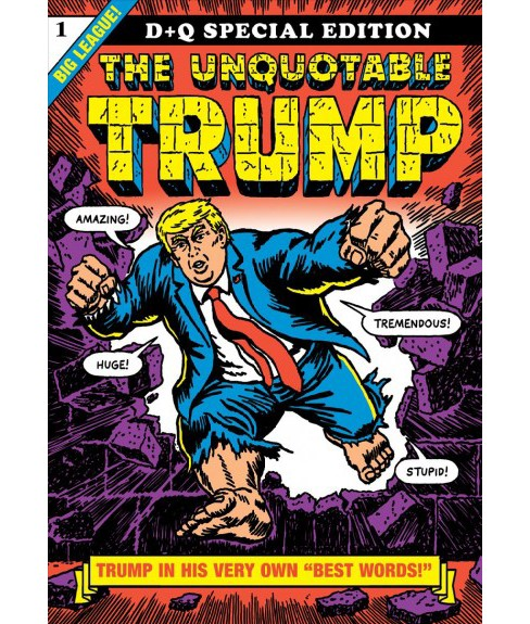 Unquotable Trump -  Special by R. Sikoryak (Paperback) - image 1 of 1