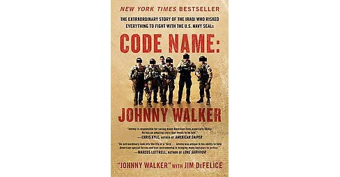 Code Name: Johnny Walker : The Extraordinary Story of the Iraqi Who Risked Everything to Fight With the - image 1 of 1