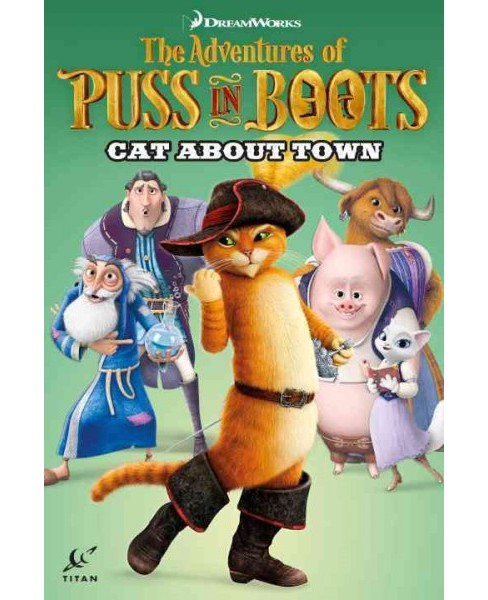Adventures of Puss in Boots 2 : Cat About Town (Paperback) (Alex Matthews) - image 1 of 1