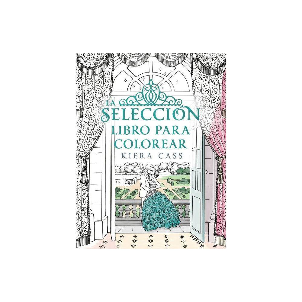 La Seleccion Libro Para Colorear By Kiera Cass Paperback