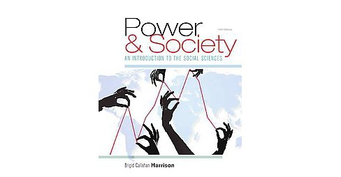 Power & Society : An Introduction to the Social Sciences (Paperback) (Brigid Callahan Harrison) - image 1 of 1