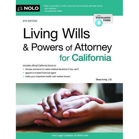 Living Wills and Powers of Attorney for California - 6 Edition by Shae  Irving (Paperback)