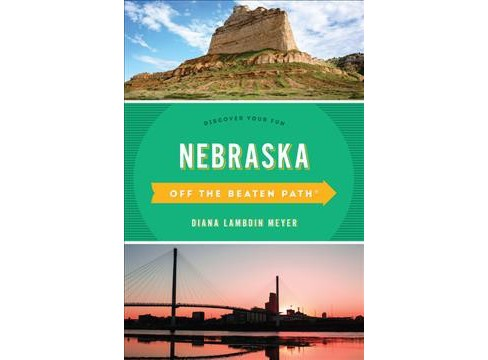 Off the Beaten Path Nebraska : Discover Your Fun (Paperback) (Diana Lambdin Meyer) - image 1 of 1