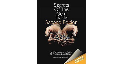Secrets of the Gem Trade : The Connoisseur's Guide to Precious Gemstones (Hardcover) (Richard W. Wise) - image 1 of 1