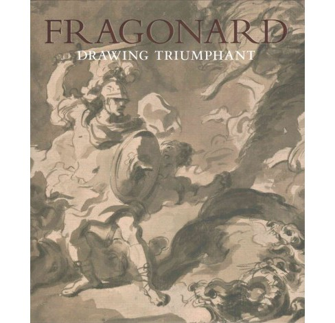 Fragonard : Drawing Triumphant: Works From New York Collections (Hardcover) (Perrin Stein) - image 1 of 1