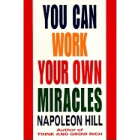 You Can Work Your Own Miracles - (Fawcett Book) by  Napoleon Hill (Paperback) - image 1 of 1