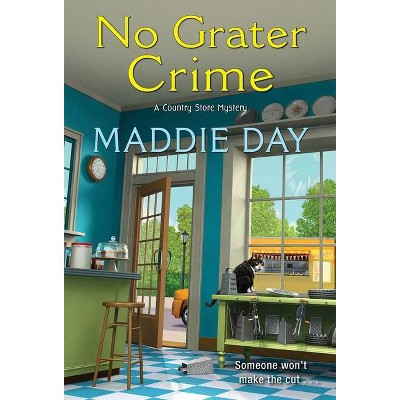 No Grater Crime - (Country Store Mystery) by  Maddie Day (Paperback)