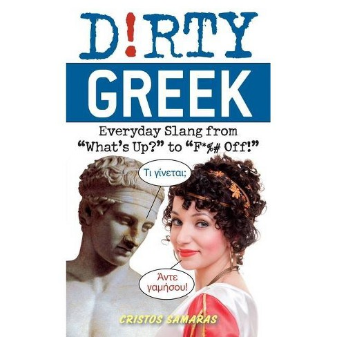 Dirty Greek - (Dirty Everyday Slang) by  Cristos Samaras (Paperback) - image 1 of 1