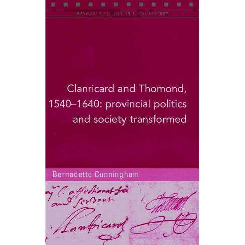 Clanricard and Thomond, 1540-1640 - (Maynooth Studies in Local History) 100 Edition (Paperback) - image 1 of 1