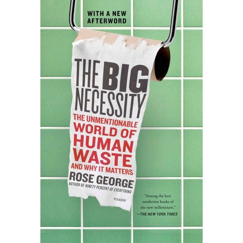 The Big Necessity - by  Rose George (Paperback) - image 1 of 1