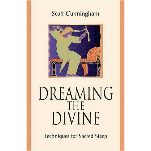 Dreaming the Divine - by  Scott Cunningham (Paperback) - image 1 of 1