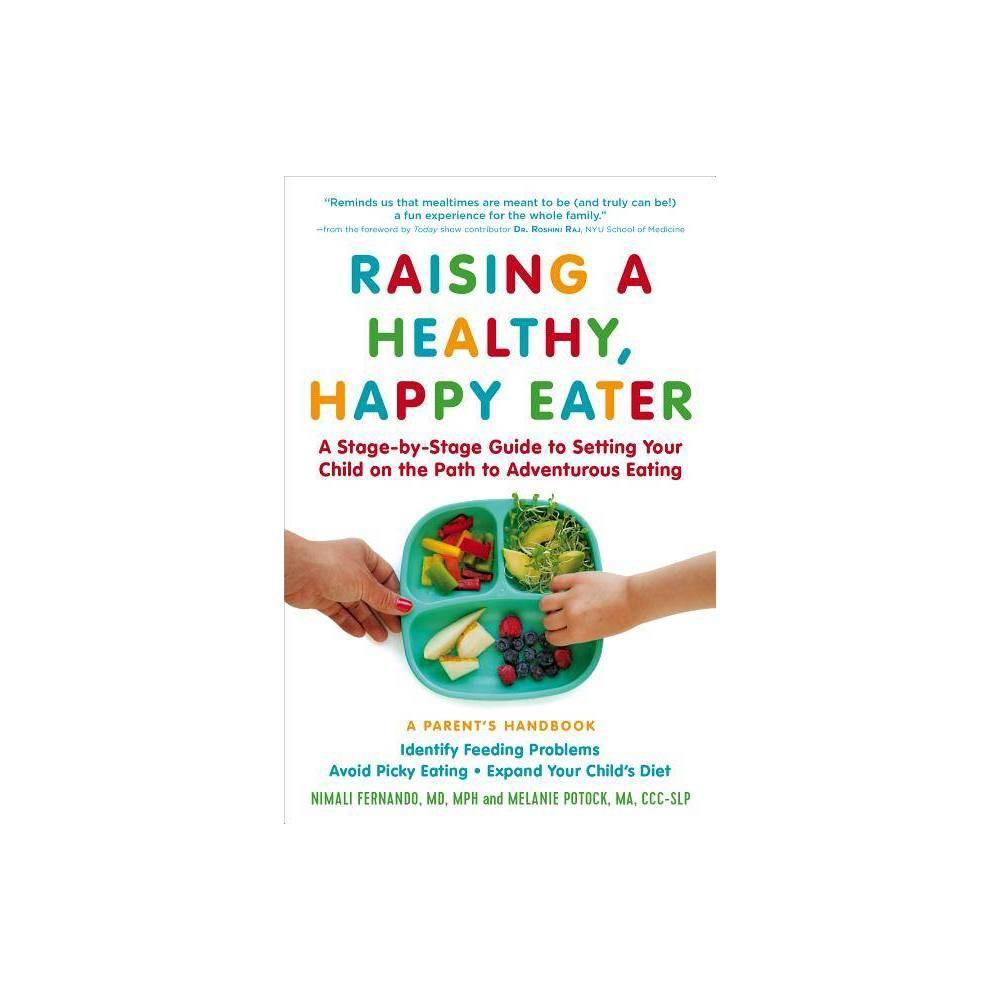 Raising A Healthy Happy Eater A Parent S Handbook By Nimali Fernando Melanie Potock Paperback