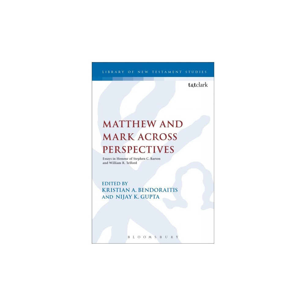 Matthew and Mark Across Perspectives : Essays in Honour of Stephen C. Barton and William R. Telford