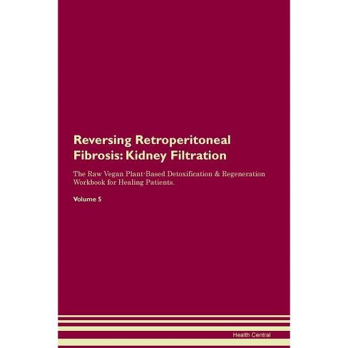 Reversing Retroperitoneal Fibrosis - by Health Central (Paperback)