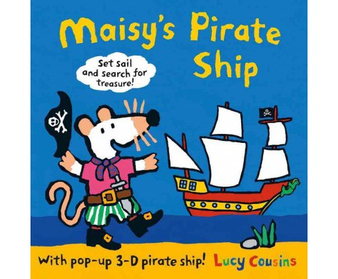 Maisy's Pirate Ship (Hardcover) (Lucy Cousins) - image 1 of 1