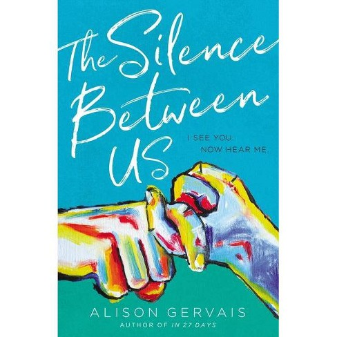 The Silence Between Us - by  Alison Gervais (Hardcover) - image 1 of 1