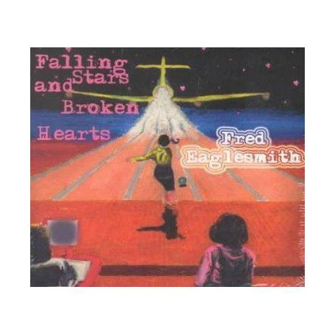 Fred  Fred; Eaglesmith Eaglesmith - Falling Stars and Broken Hearts (CD) - image 1 of 1