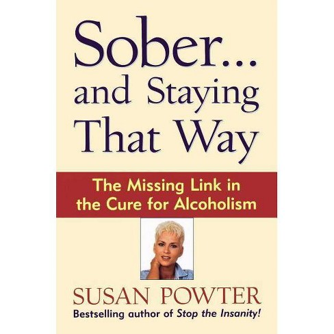 Sober...and Staying That Way - by  Susan Powter & Powter (Paperback) - image 1 of 1