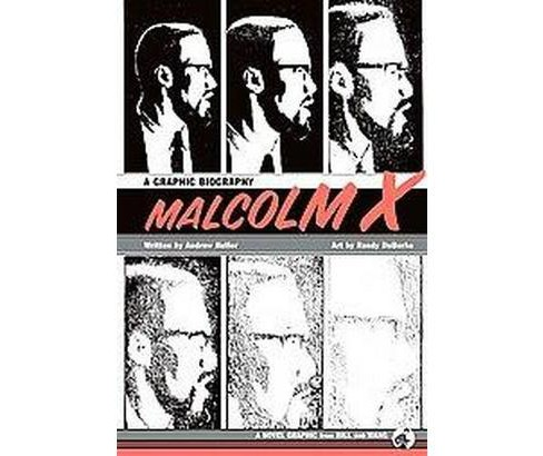 Malcolm X : A Graphic Biography (Hardcover) (Andrew Helfer) - image 1 of 1