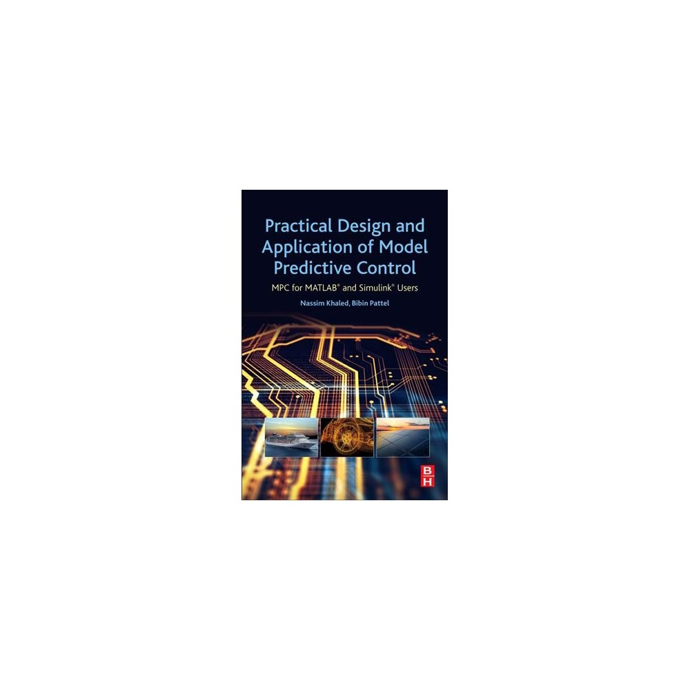 Practical Design and Application of Model Predictive Control : Mpc for Matlab and Simulink Users