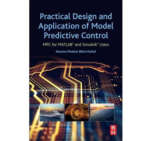 Practical Design and Application of Model Predictive Control : Mpc for Matlab and Simulink Users - image 1 of 1