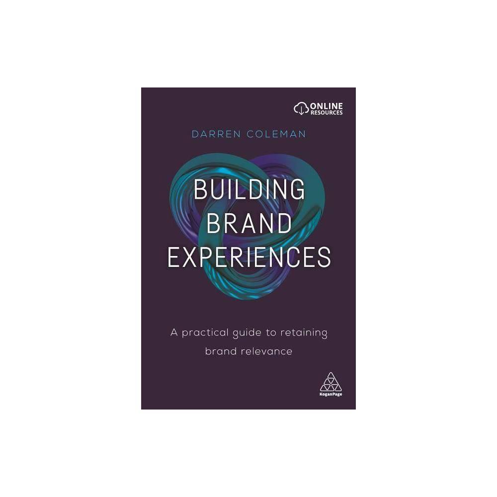 Building Brand Experiences - by Darren Coleman (Paperback)