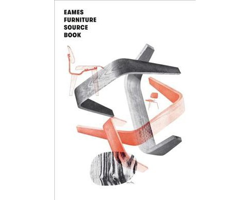 Eames Furniture Sourcebook (Hardcover) (Charles Eames & Ray Eames) - image 1 of 1