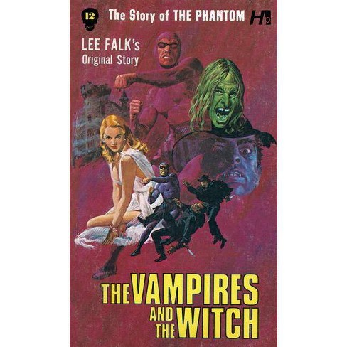 The Phantom: The Complete Avon Novels: Volume 12: The Vampires and the Witch - by  Lee Falk (Paperback) - image 1 of 1
