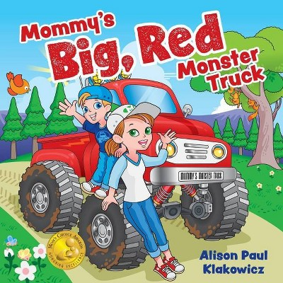 Mommy's Big, Red Monster Truck - by  Alison Paul Klakowicz (Paperback)