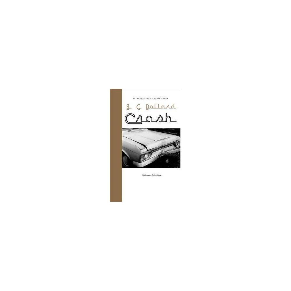 Crash - Dlx Rep by J. G. Ballard (Hardcover)