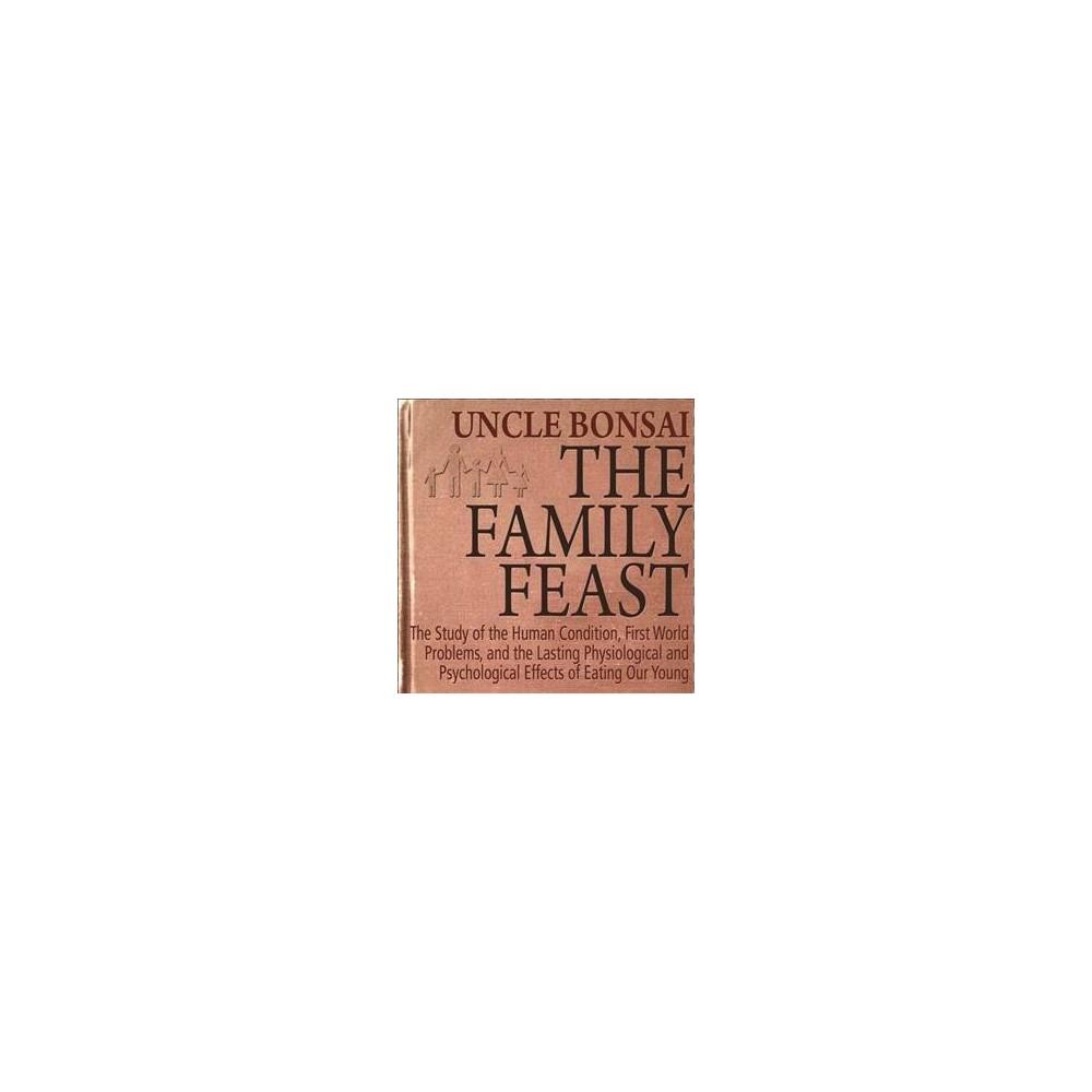 Uncle Bonsai - Family Feast (CD)