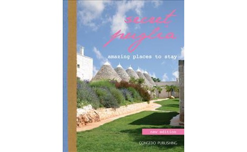 Secret Puglia : Amazing Places to Stay -  Bilingual (Hardcover) - image 1 of 1