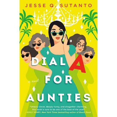 Dial a for Aunties - by Jesse Q Sutanto (Paperback)