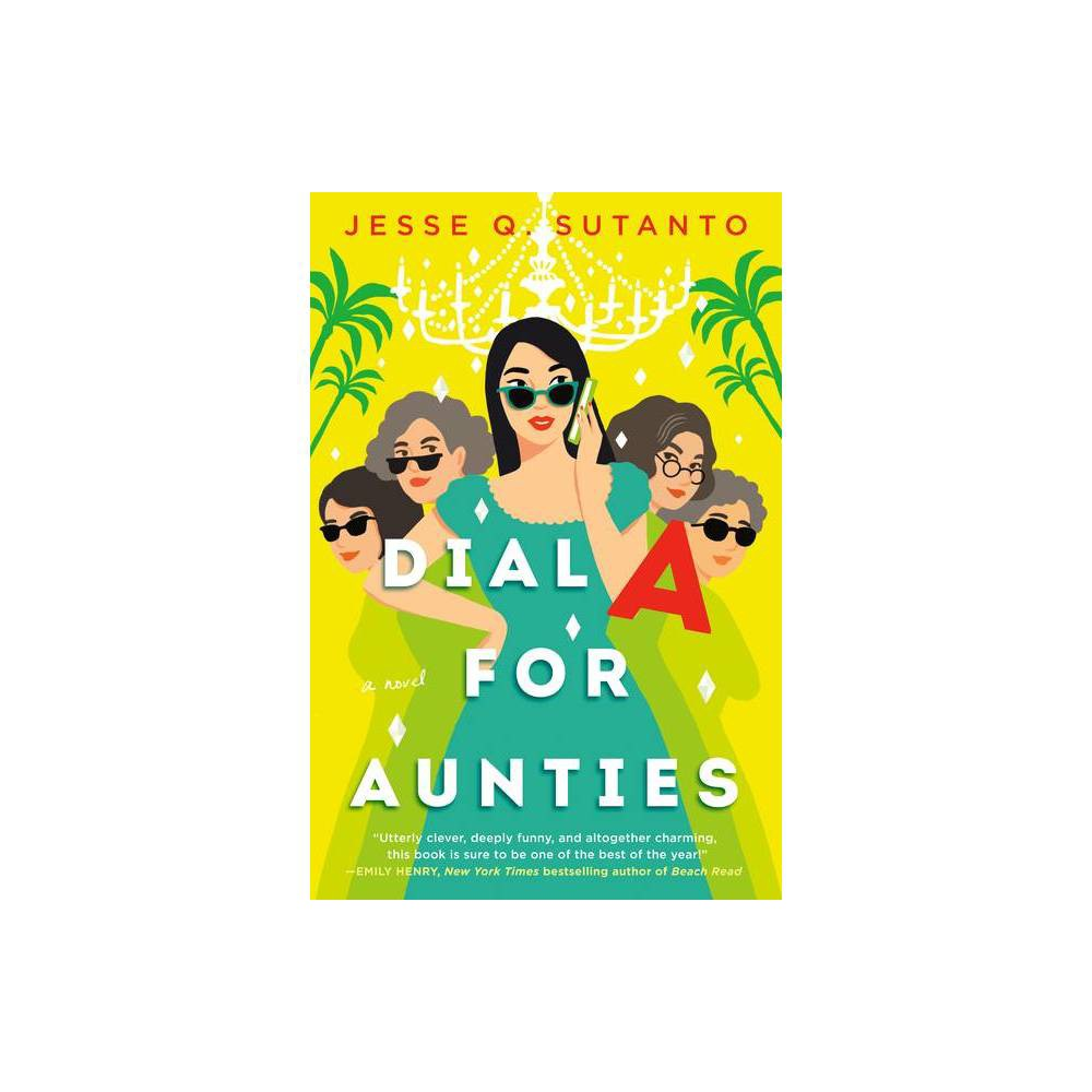 Dial A For Aunties By Jesse Q Sutanto Paperback