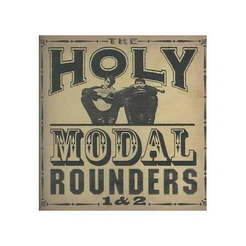 Holy Modal Rounders (The) - 1 & 2 (CD) - image 1 of 1
