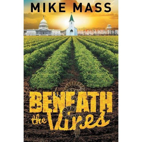 Beneath the Vines - by  Mike Mass (Paperback) - image 1 of 1