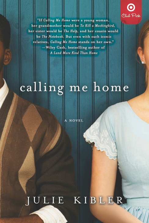 Calling Me Home (Target Club Pick Jan 2014) (Paperback Signed Edition) by Julie Kibler - image 1 of 1