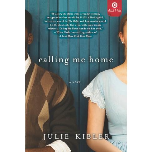 Calling Me Home (Target Club Pick Jan 2014) (Paperback Signed Edition) by Julie Kibler - image 1 of 1