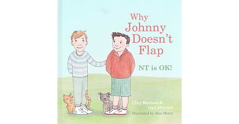 Why Johnny Doesn't Flap : Nt Is Ok! (Hardcover) (Clay Morton & Gail Morton) - image 1 of 1