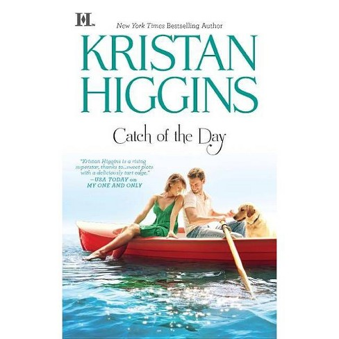 Catch of the Day ( HQN) (Reprint) (Paperback) by Kristan Higgins - image 1 of 1